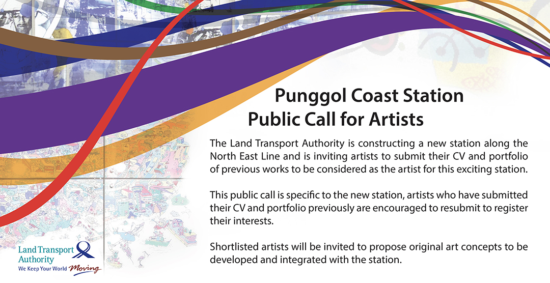 Punggol Coast Station Public Call for Artists is now open.  Eligibility Criteria: Singapore Citizens and Permanent Residents only  Submission Criteria: Portfolio (in PDF format) and Artist's CV (include NRIC & contact details)  Closing Date : 12 Dec 2019 at 12:00 pm   Please send your submission with Subject Header : Punggol Coast Station Public Call for Artists to lta-art@lta.gov.sg  *only shortlisted candidates will be notified